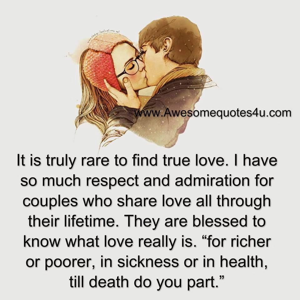 Awesome Quotes: It Is Truly Rare To Find True Love