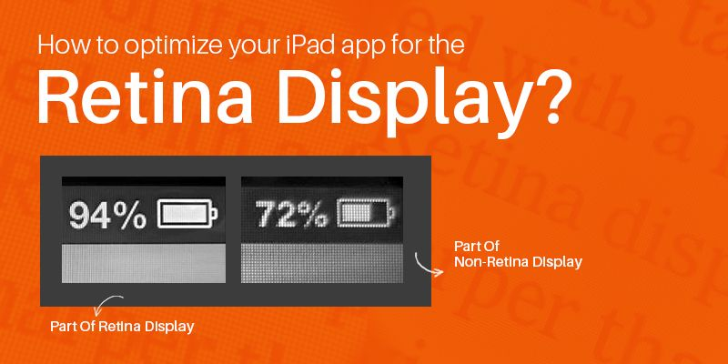 How To Optimize Your iPad App For The Retina Display? #displayresolution