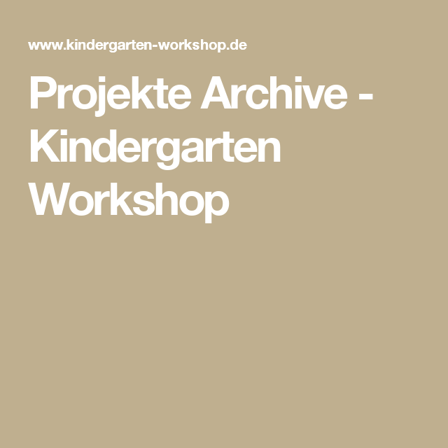 Projekte Archive - Kindergarten Workshop