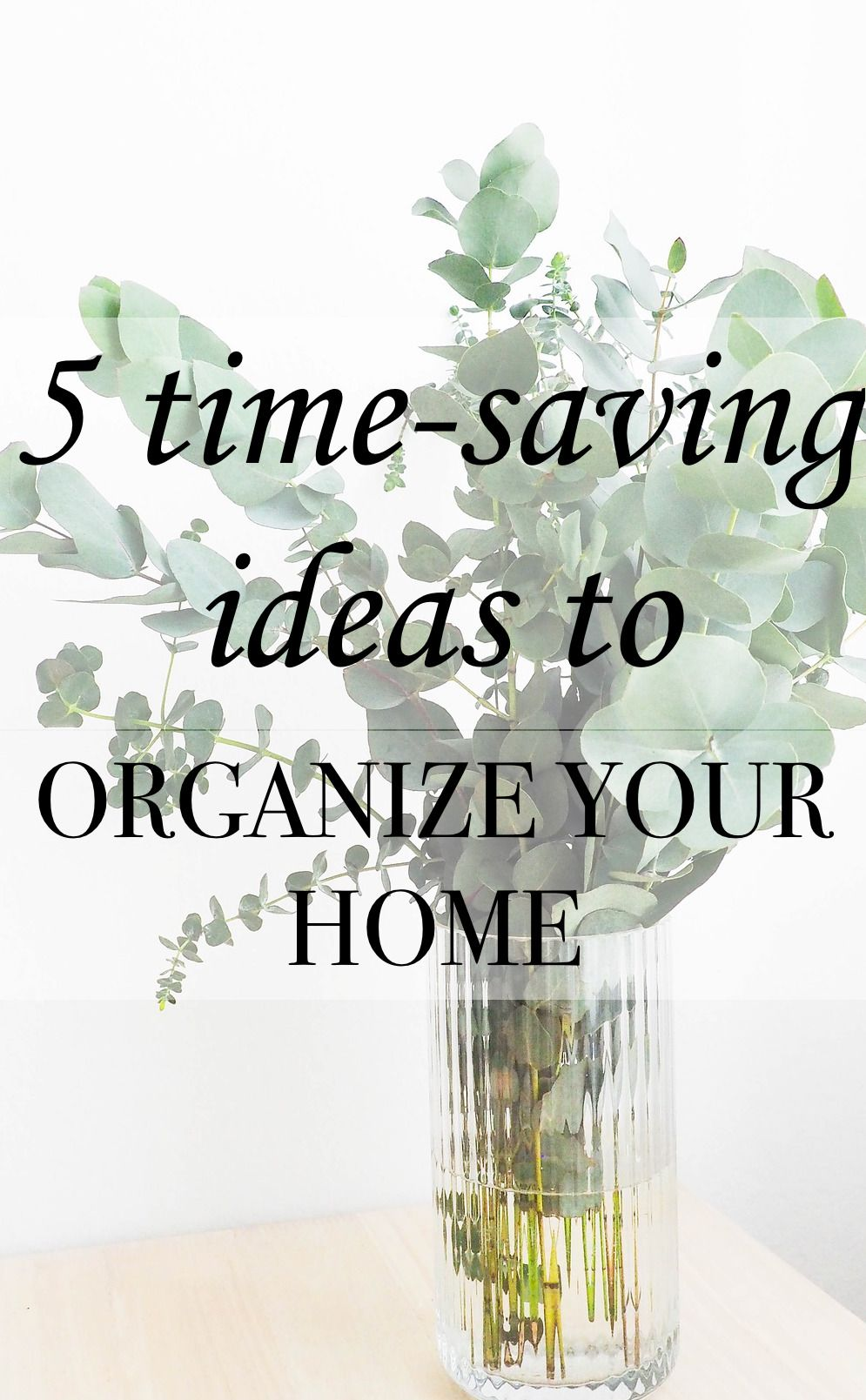Time-Saving Ideas to Organize Your Day and Your Home | Organizing ...