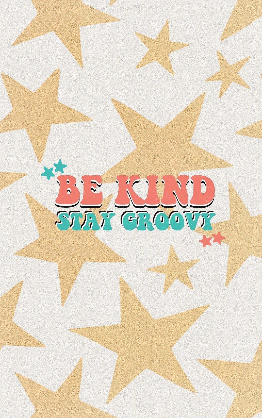 Be Kind Stay Groovy Fun Little Art By Me Happy Wallpaper Summer Chalkboard Art Aesthetic Iphone Wallpaper