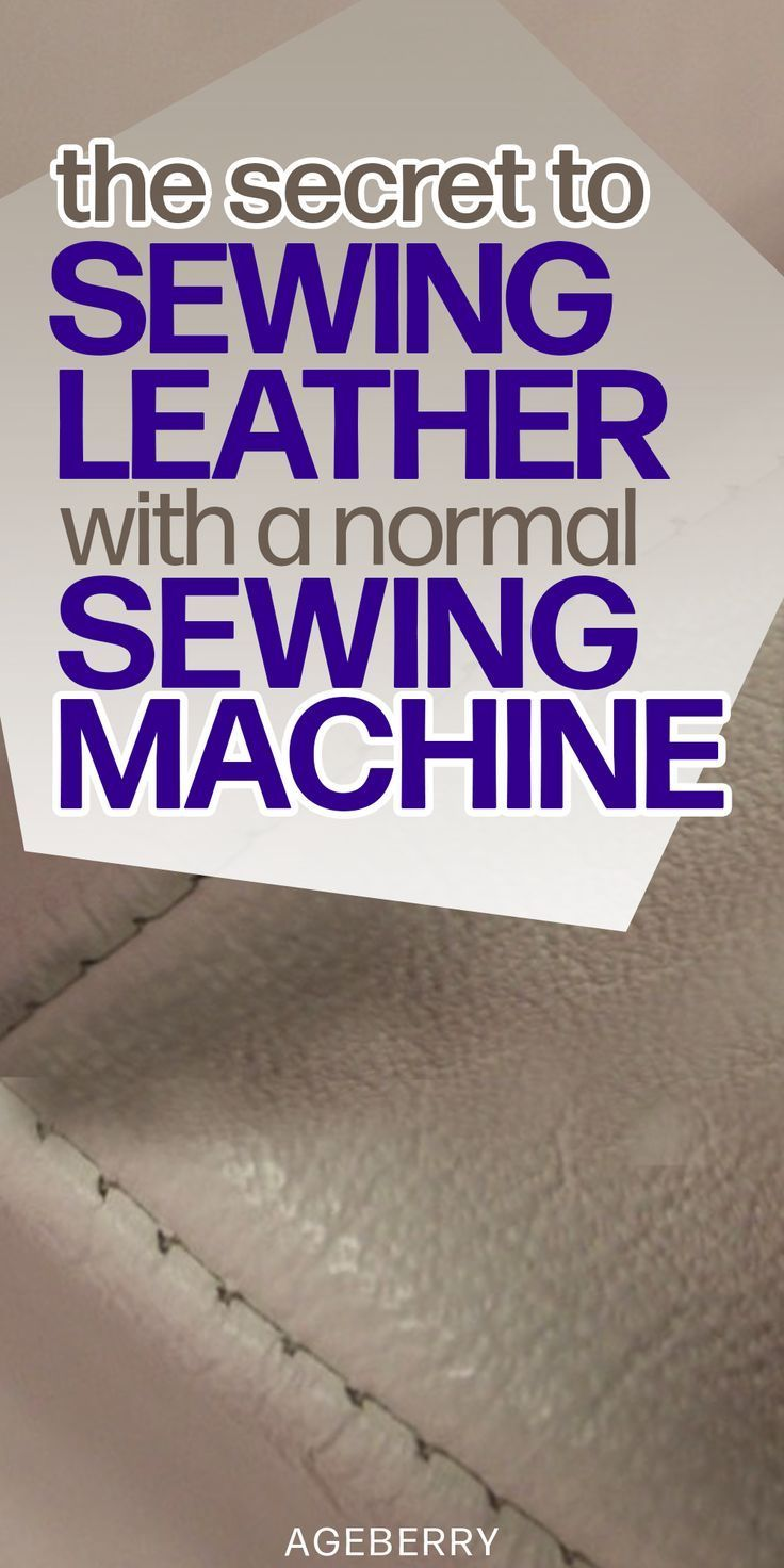 How to sew thin leather - Ageberry: helping you succeed in sewing