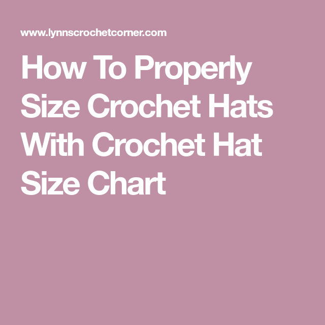 How To Properly Size Crochet Hats With Crochet Hat Size Chart