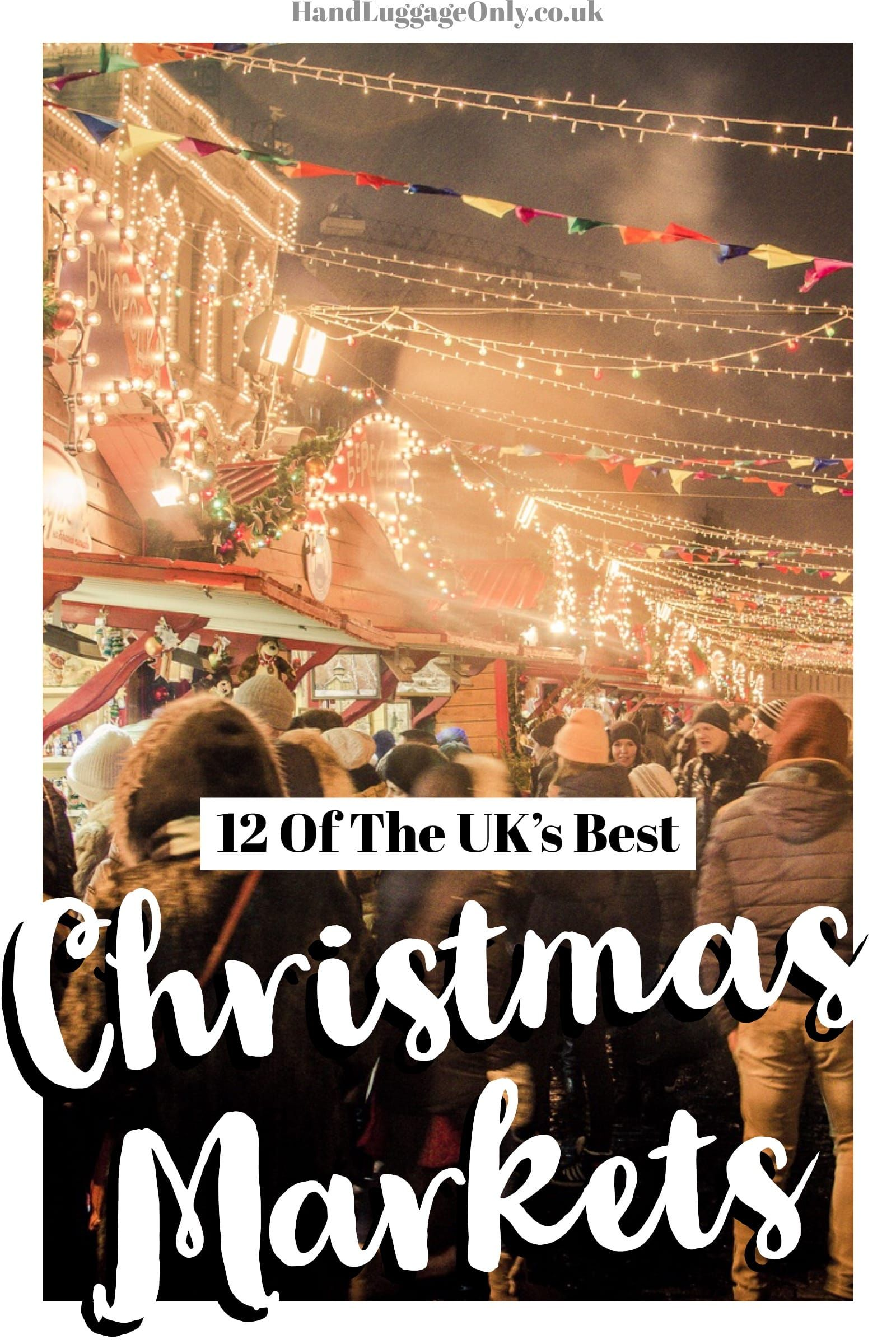 The Uk S Best Christmas Markets In 2020 To Visit Christmas Markets Europe Best Christmas Markets Christmas Markets Uk
