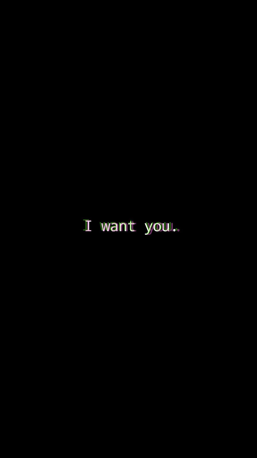 I want you aesthetic wallpaper in 2020 | Wallpaper quotes ...