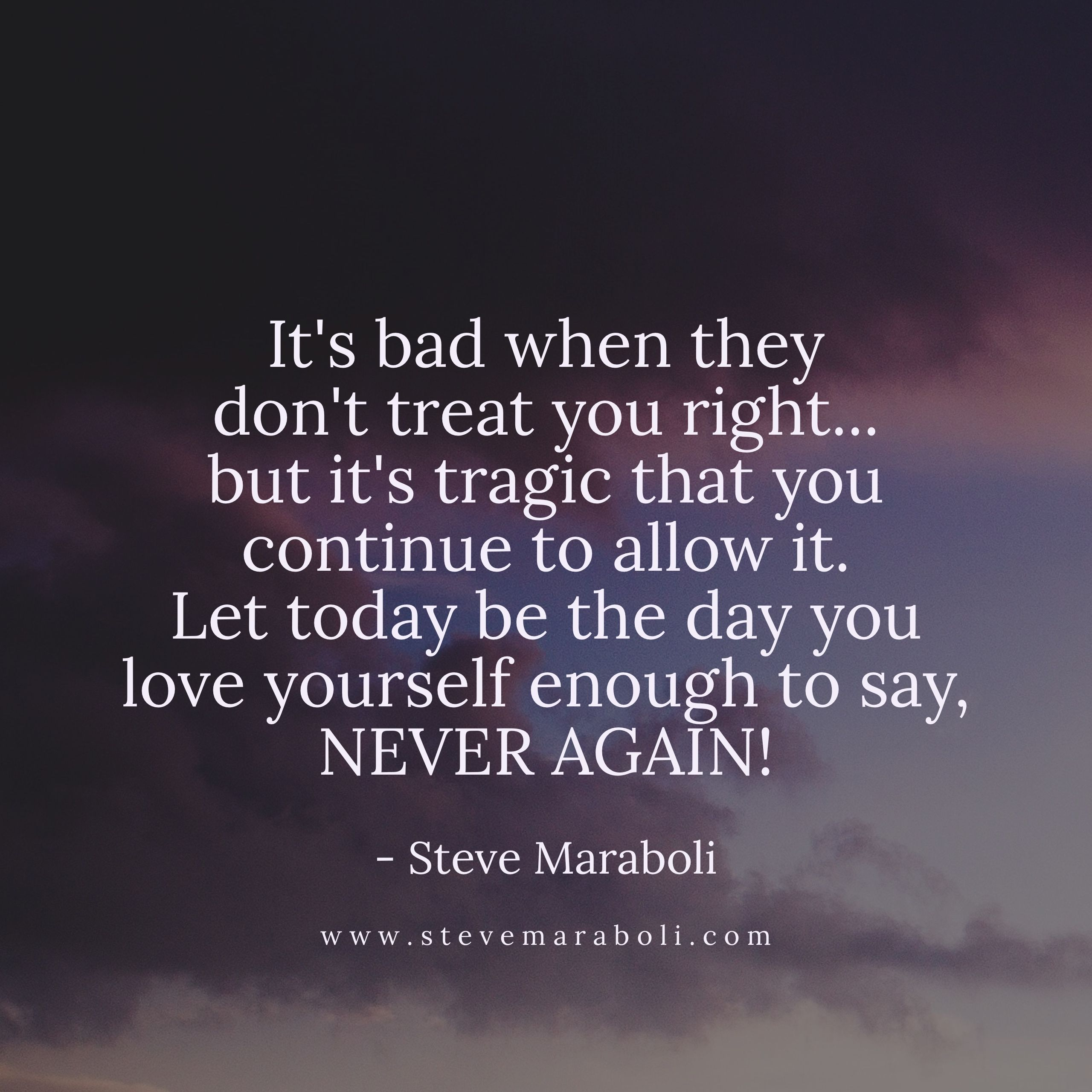 It S Bad When They Don T Treat You Right But It S Tragic That You Continue To Allow It Let Today Be Th Disrespect Quotes Done Quotes Quotes About Moving On