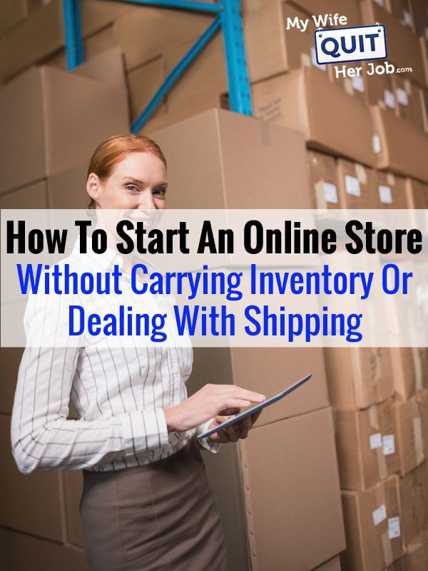 3 Ways To Products Online Without Inventory Shipping Or Fulfillment Pinterest Business And Blogging