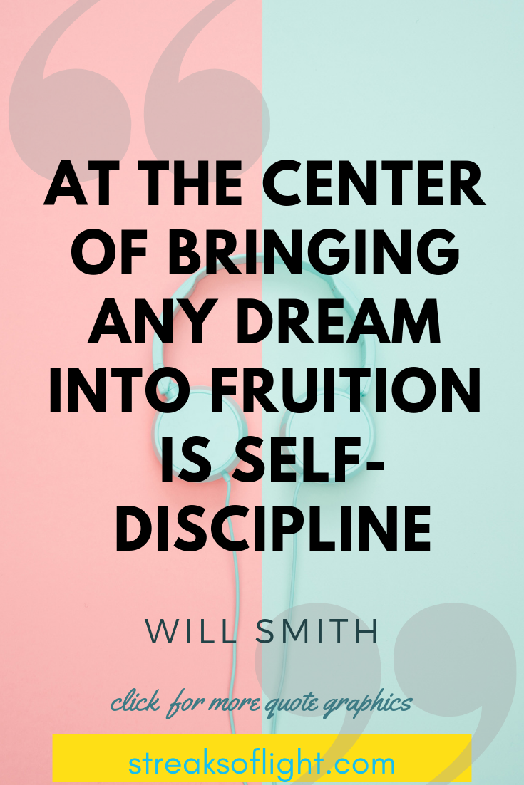 9 Will Smith Quotes On Self Discipline Streaks Of Light Will Smith Quotes Self Discipline Self Quotes