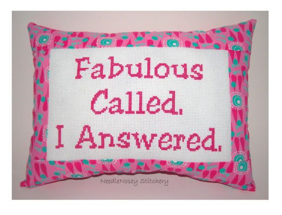Funny Cross Stitch Pillow, Pink Pillow, Fabulous Quote