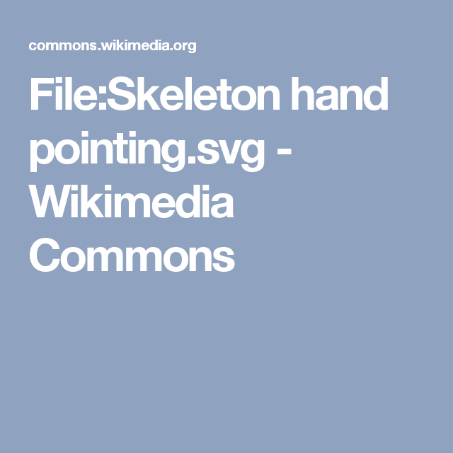 File Skeleton Hand Pointing Svg Wikimedia Commons Skeleton Hands Wikimedia Commons Pointing Hand