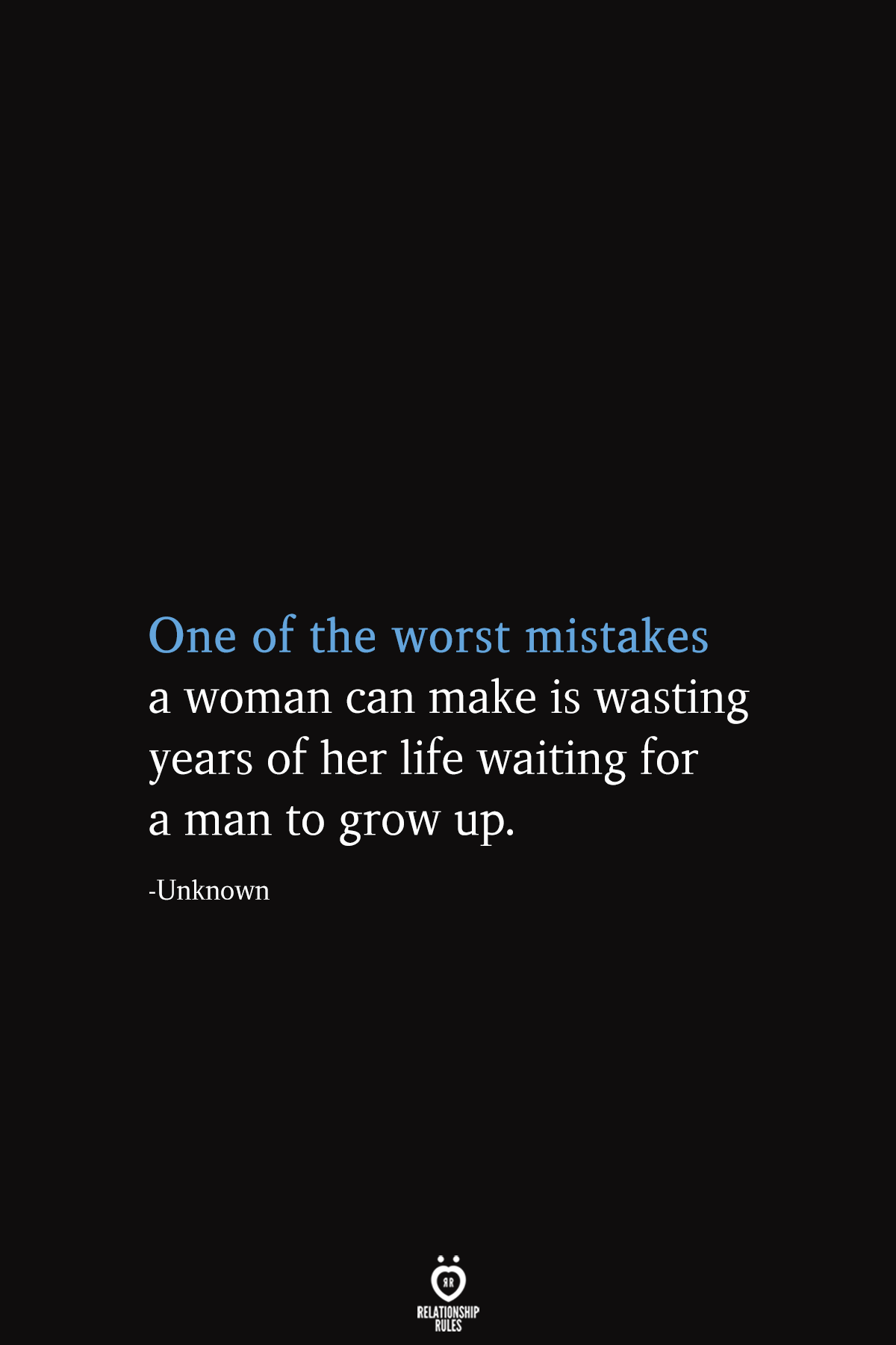 Photo of One Of The Worst Mistakes A Woman Can Make Is Wasting Years Of Her Life Waiting For A Man To Grow Up
