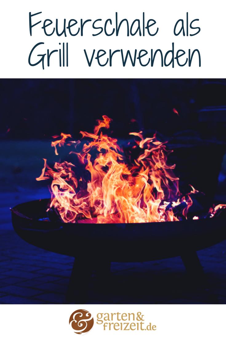 Feuerschale Zum Grill Umfunktionieren So Geht S Feuerschale Grillen Feuerschale Grillen Feuer