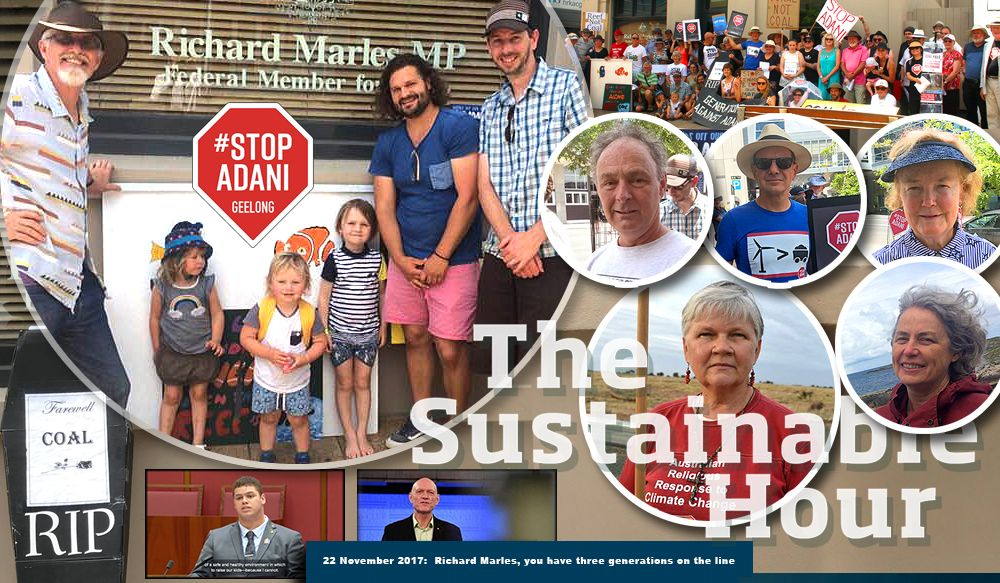 The Sustainable Hour on 22 November 2017 attended the Generations Against Adani rally in front of Richard Marles MP's office in Geelong, where we talked with Andrew Netherway, Bill Hunter, and Sue Higgs. We also have a line through toThea Ormerod, head of Australian Religious Response to Climate Change, who was arrested with a group of faith leaders at the Adani construction site in Queensland on Tuesday 21 November 2017.