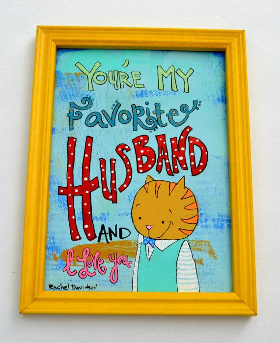 You Are MY Favorite Husband And I Love You 5 x 7 by 3BearsStudio, $38.00