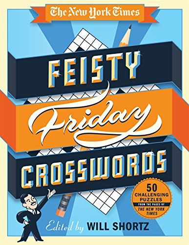 The New York Times Feisty Friday Crosswords: 50 Hard Puzz... https://www.amazon.com/dp/125008203X/ref=cm_sw_r_pi_dp_8jBExbFTS3CCX