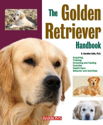 Golden Retriever Handbook Barron S Pet Handbooks By D Caroline