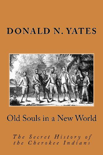 Old Souls in a New World: The Secret History of the Cherokee Indians (Cherokee Chapbooks # 7) by Donald N. Yates http://www.amazon.com/dp/0615892337/ref=cm_sw_r_pi_dp_LaViub0RZHC3A