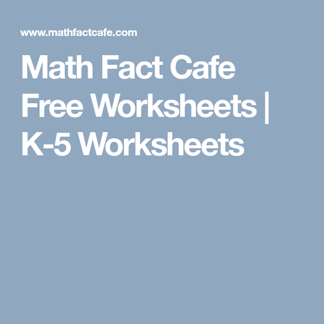 Math Fact Cafe Free Worksheets K 5 Worksheets Math Facts Worksheets Math