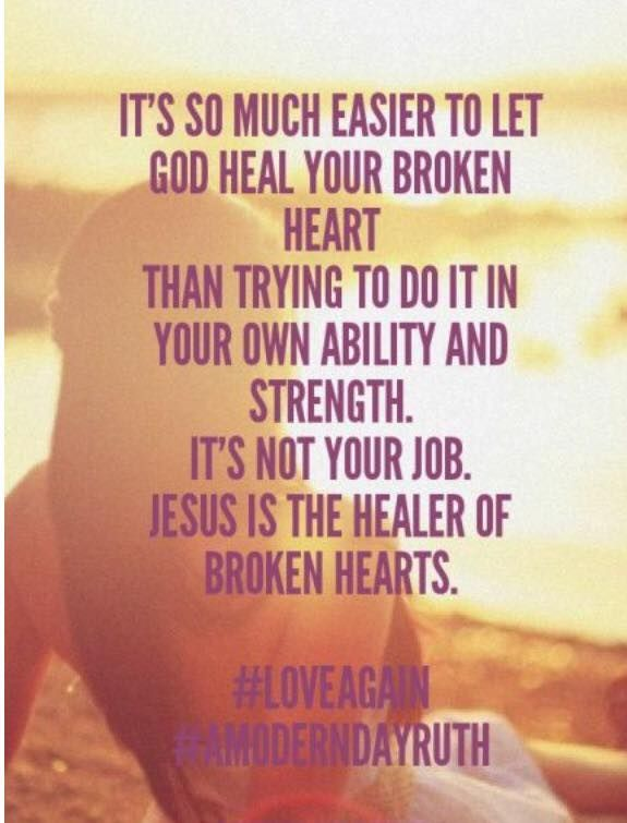 God Is The Healer Of Broken Hearts