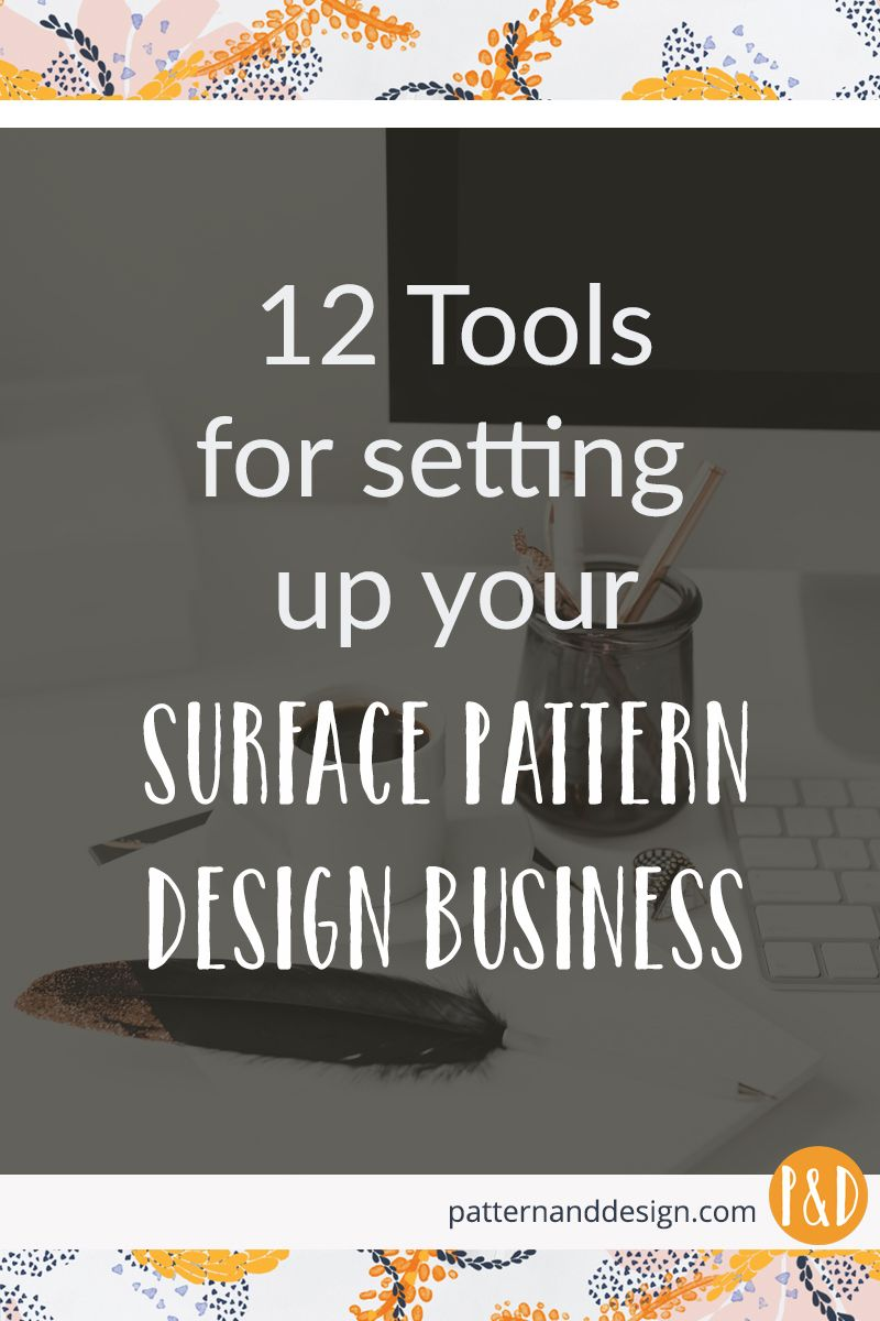 12 tools for setting up a surface pattern design business. #textiledesign