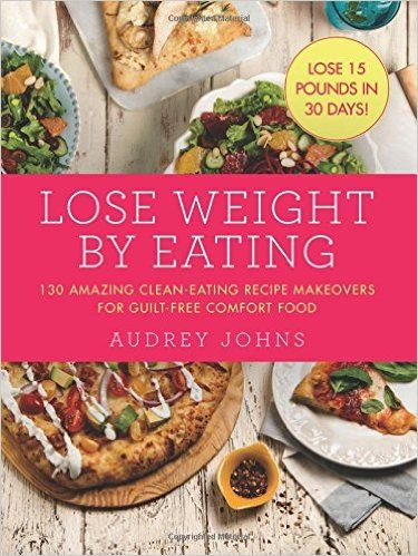 Download ebook lose weight by eating by audrey johns pdf epub txt lose weight by eating cookbooks written by audrey johns telling how to slim a size 24 to a size 4 forumfinder Choice Image