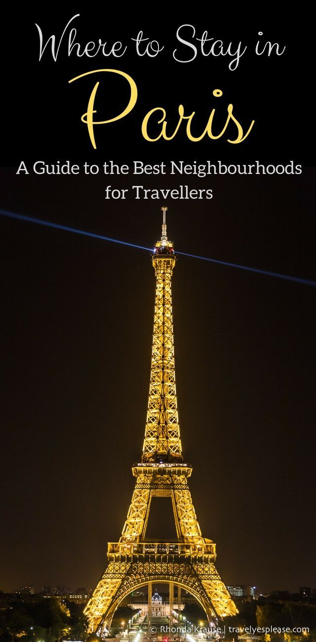 Where To Stay In Paris A Guide To The Best Paris Neighbourhoods For Travellers Paris Travel Guide Europe Travel Europe Travel Guide