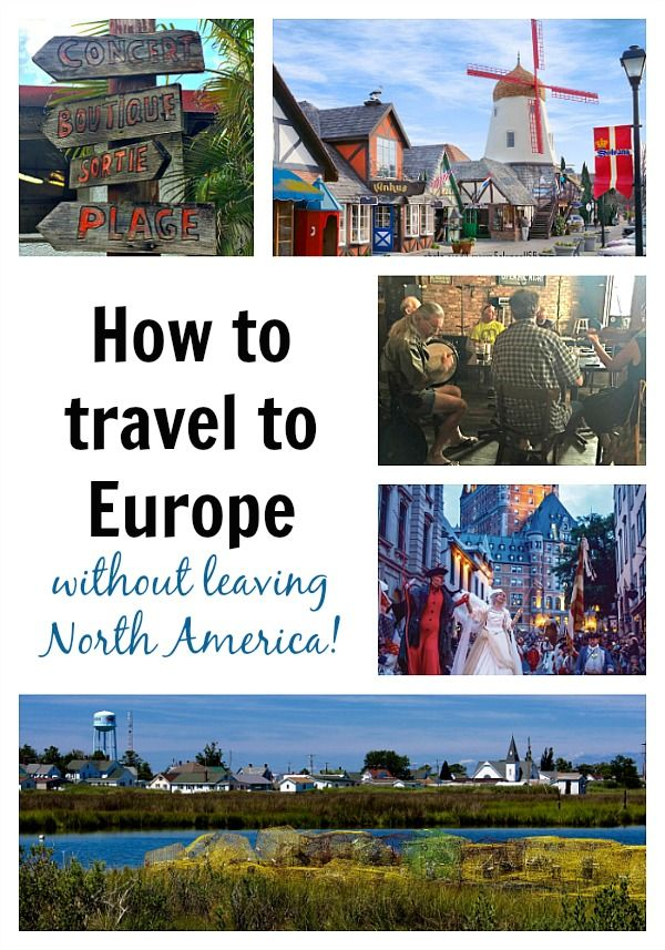5 Destinations that Feel Like Europe in North America ...