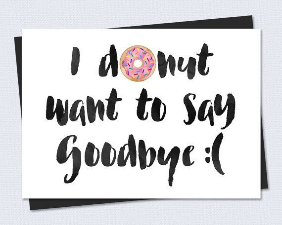 Printable Card - Funny Farewell\/Goodbye Card - I DONUT want to say - farewell card template