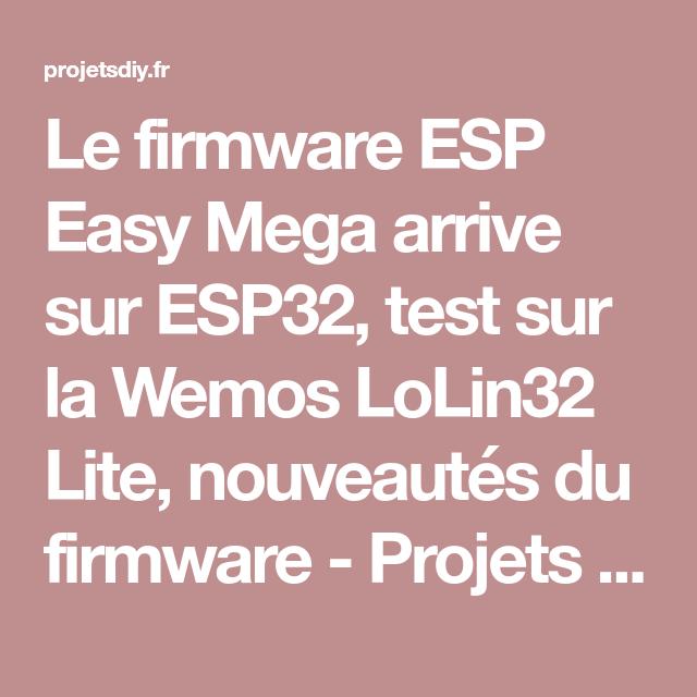 Le firmware ESP Easy Mega arrive sur ESP32, test sur la
