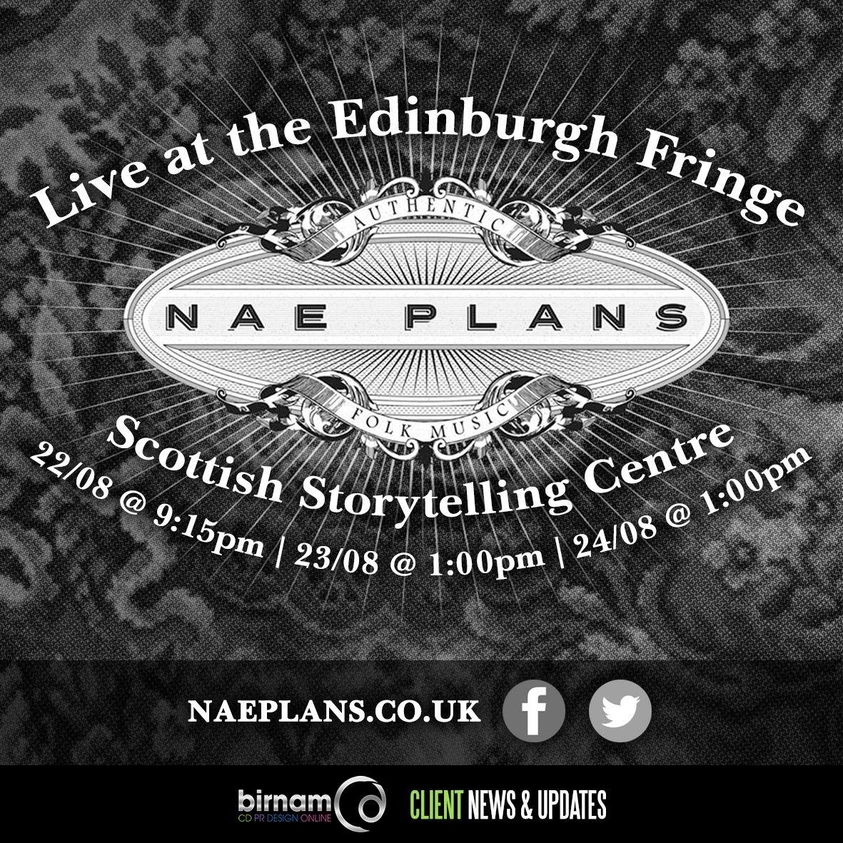 Catch Nae Plans at the Edinburgh Festival Fringe this August.   www.edfringe.com | www.naeplans.co.uk