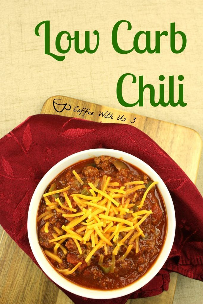 Low Carb Chili Coffee With Us 3 Low carb chili, Low