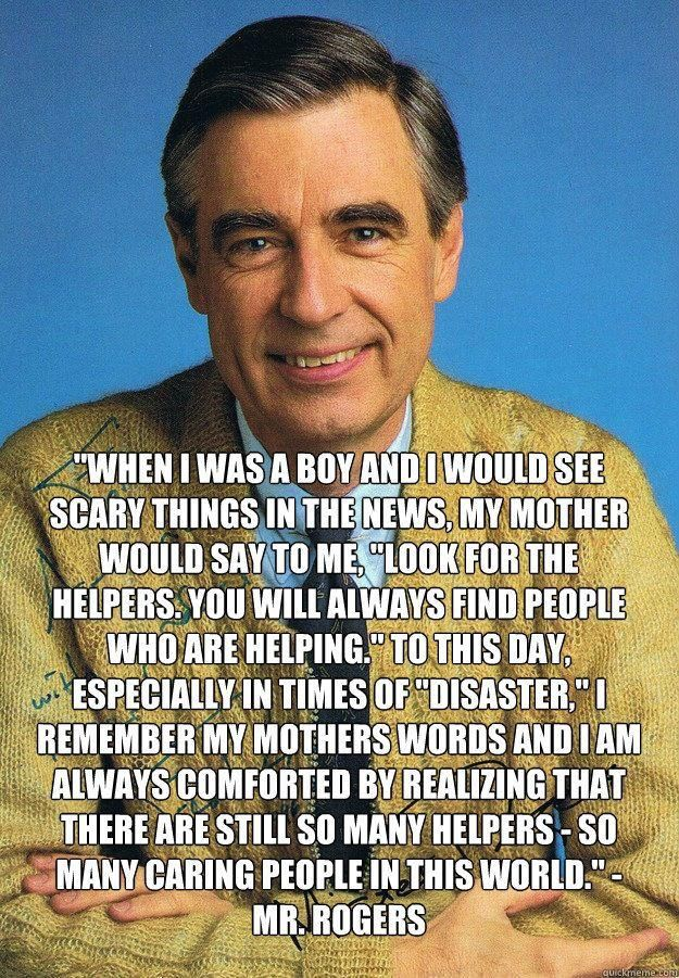 Look For The Helpers Be A Helper Too Inspirational Quotes 25th Quotes Mr Rogers Quote