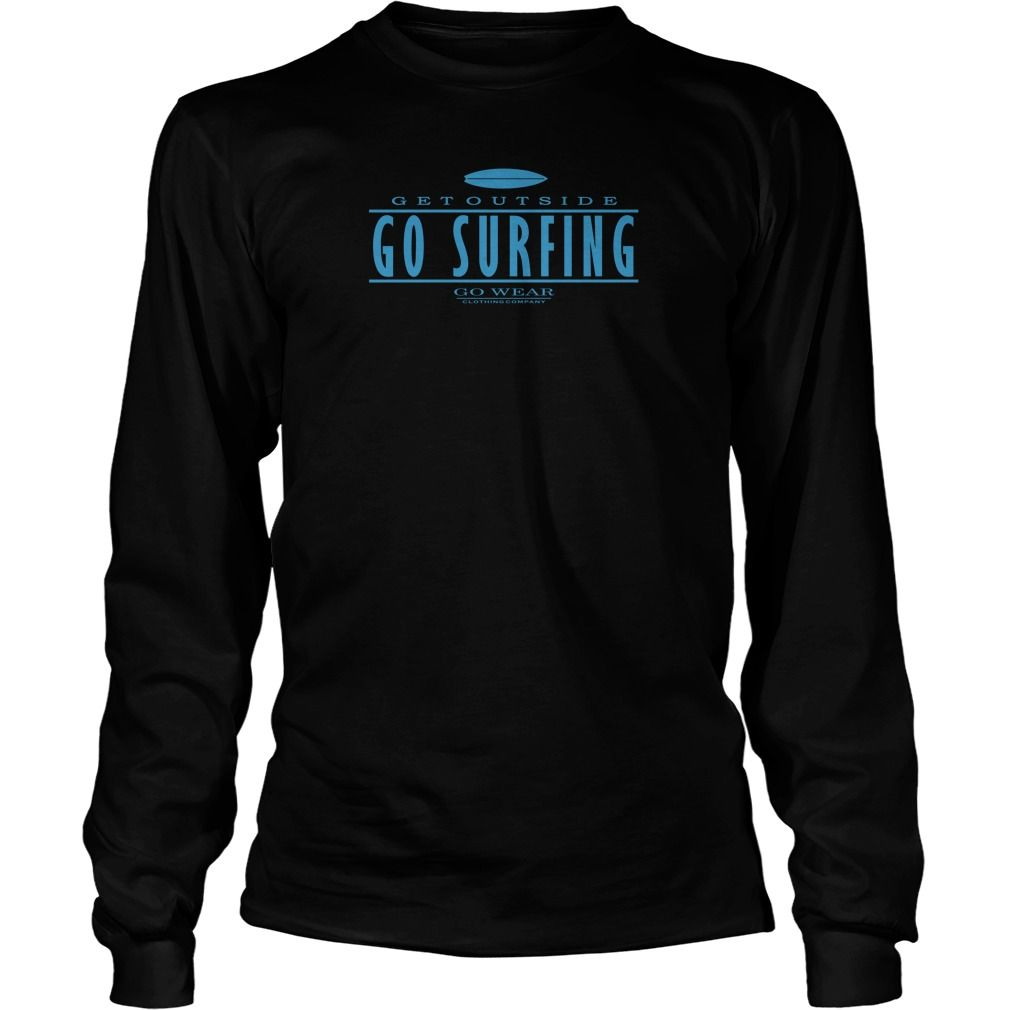 Go Surfing Tee #gift #ideas #Popular #Everything #Videos #Shop #Animals #pets #Architecture #Art #Cars #motorcycles #Celebrities #DIY #crafts #Design #Education #Entertainment #Food #drink #Gardening #Geek #Hair #beauty #Health #fitness #History #Holidays #events #Home decor #Humor #Illustrations #posters #Kids #parenting #Men #Outdoors #Photography #Products #Quotes #Science #nature #Sports #Tattoos #Technology #Travel #Weddings #Women