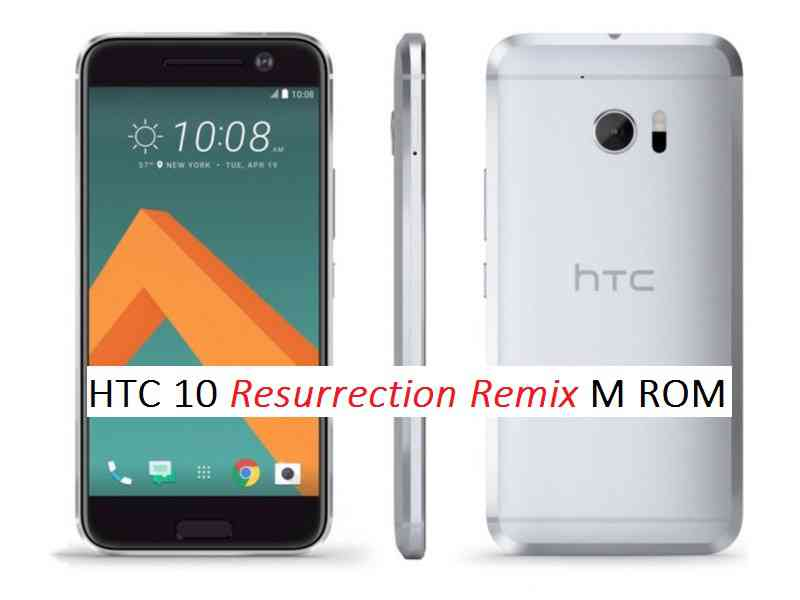 Guide To Download And Install Resurrection Remix On HTC 10 [Android