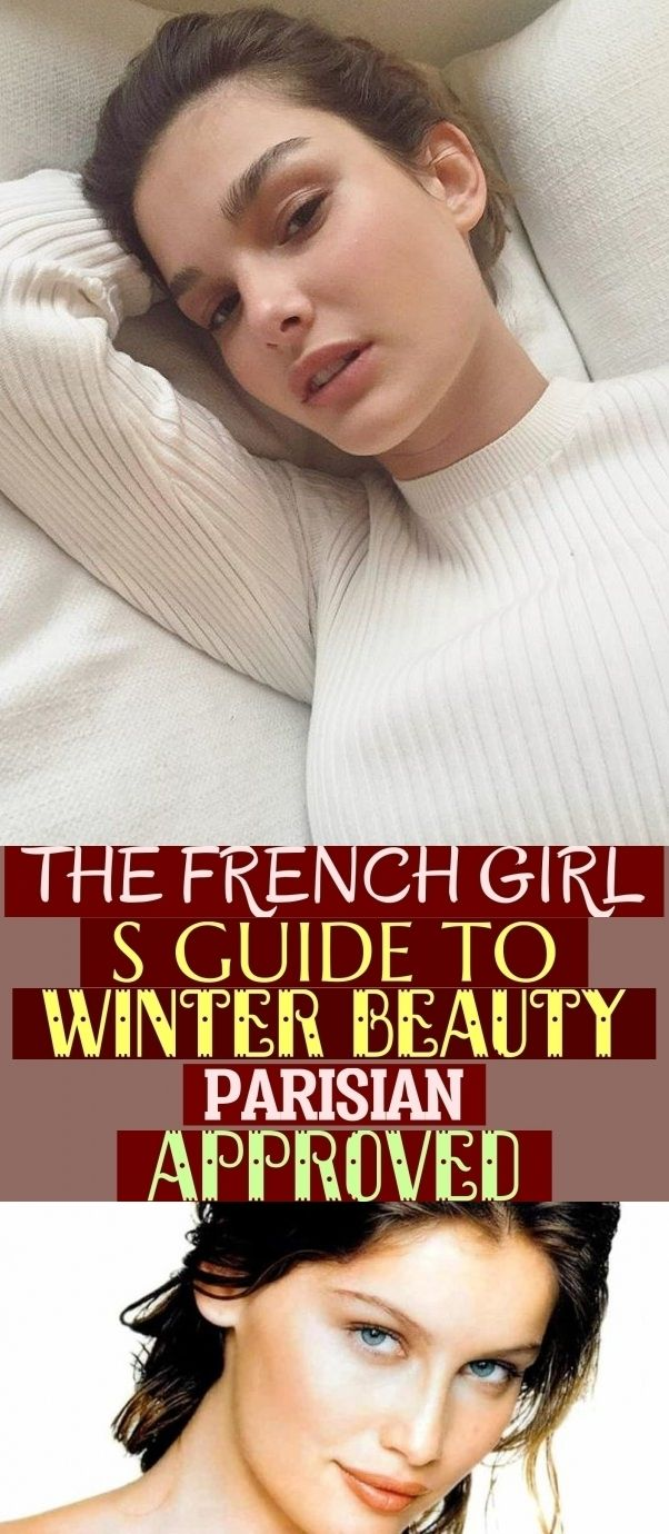 The French Girl S Guide To Winter Beauty -Parisian Approved &  die französisch …