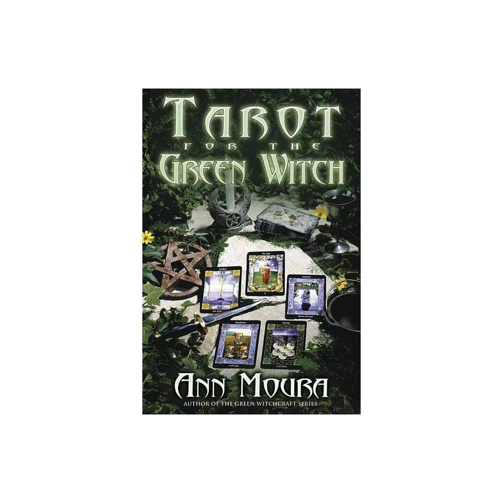 Tarot for the Green Witch - (Green Witchcraft) by Ann Moura (Paperback) #greenwitchcraft Tarot for the Green Witch - (Green Witchcraft) by Ann Moura (Paperback) #greenwitchcraft