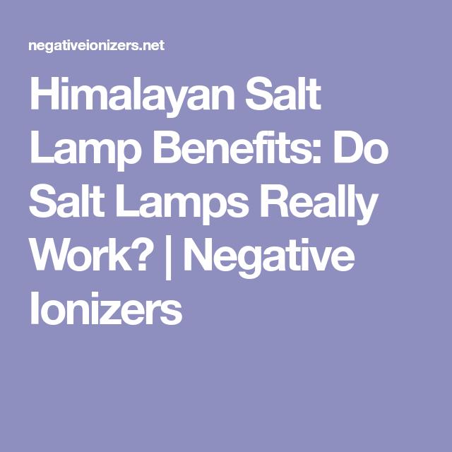 Do Salt Lamps Really Work Himalayan Salt Lamp Benefits Do Salt Lamps Really Work  Negative