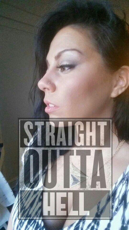 #straightoutta #straightouttahell
