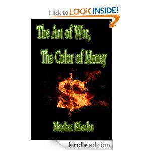 Amazon.com: The Art of War, the Color of Money eBook: Fletcher ...