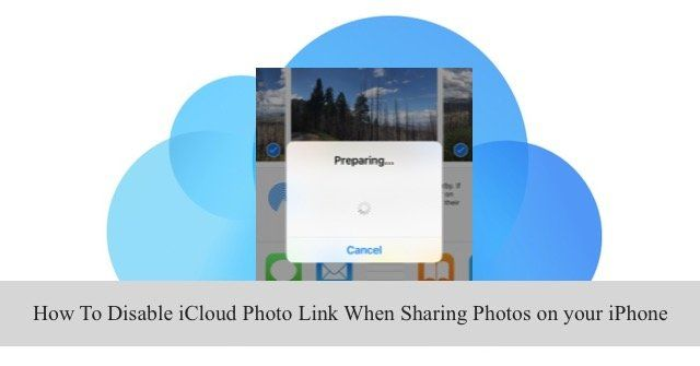 How To Disable iCloud Photo Link When Sending Photos on