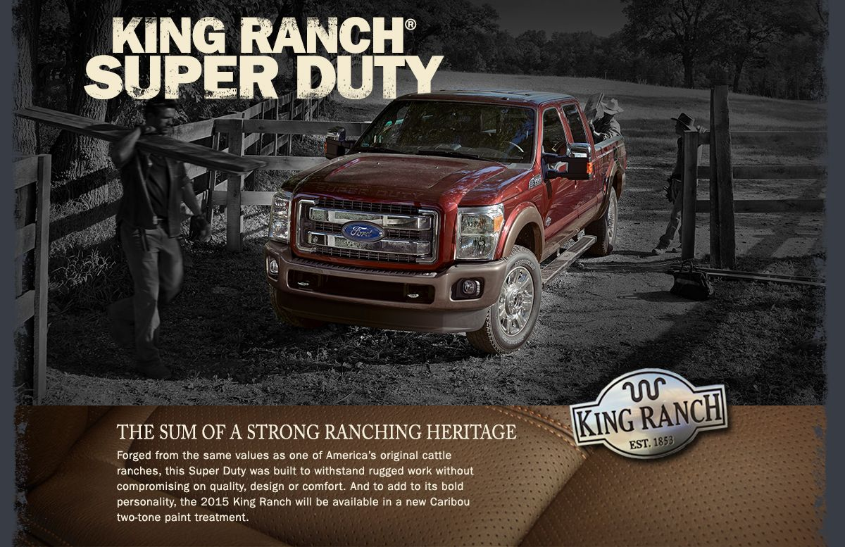 The Sum of a Strong Ranching Heritage The New 2015 King