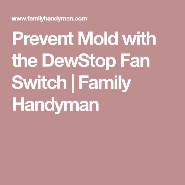 Prevent Mold With The Dewstop Bathroom Fan Switch Wire Switch