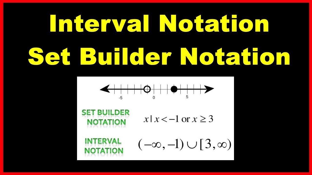 Converting Interval Notation To Set Builder Notation Notations Math Tutorials Calculus