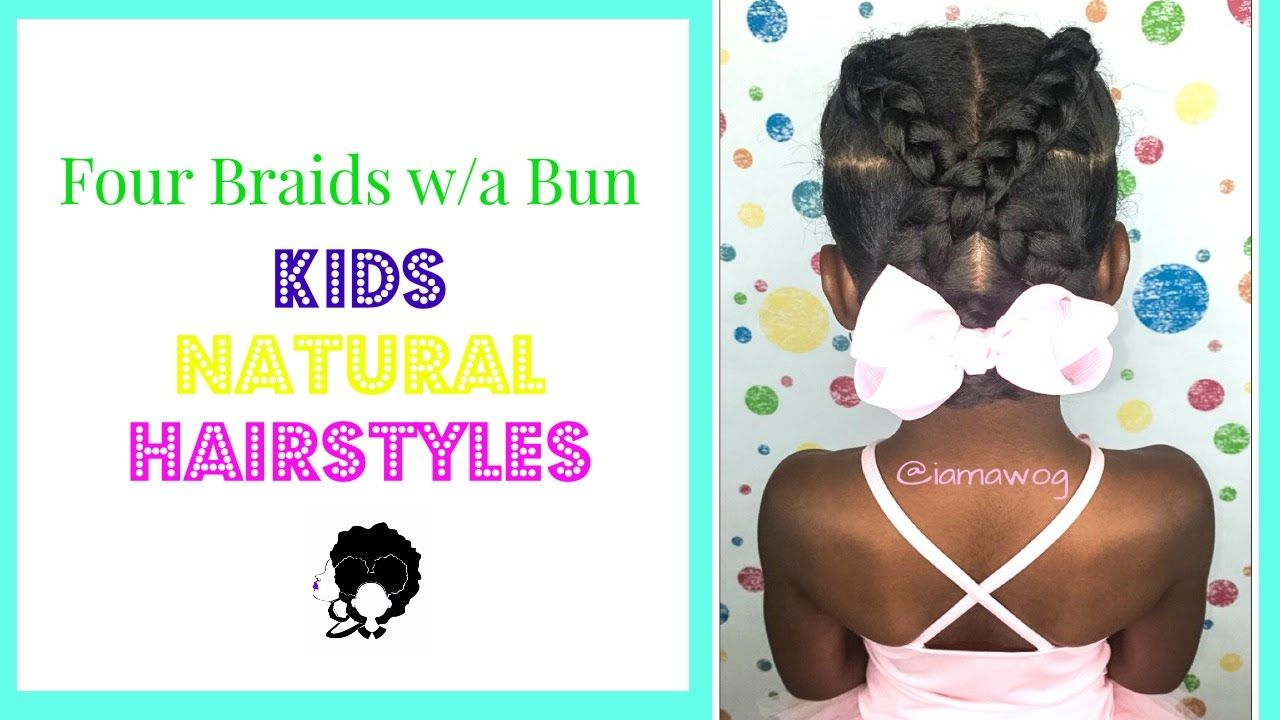Four braids into a bun kids natural hairstyle iamawog youtube