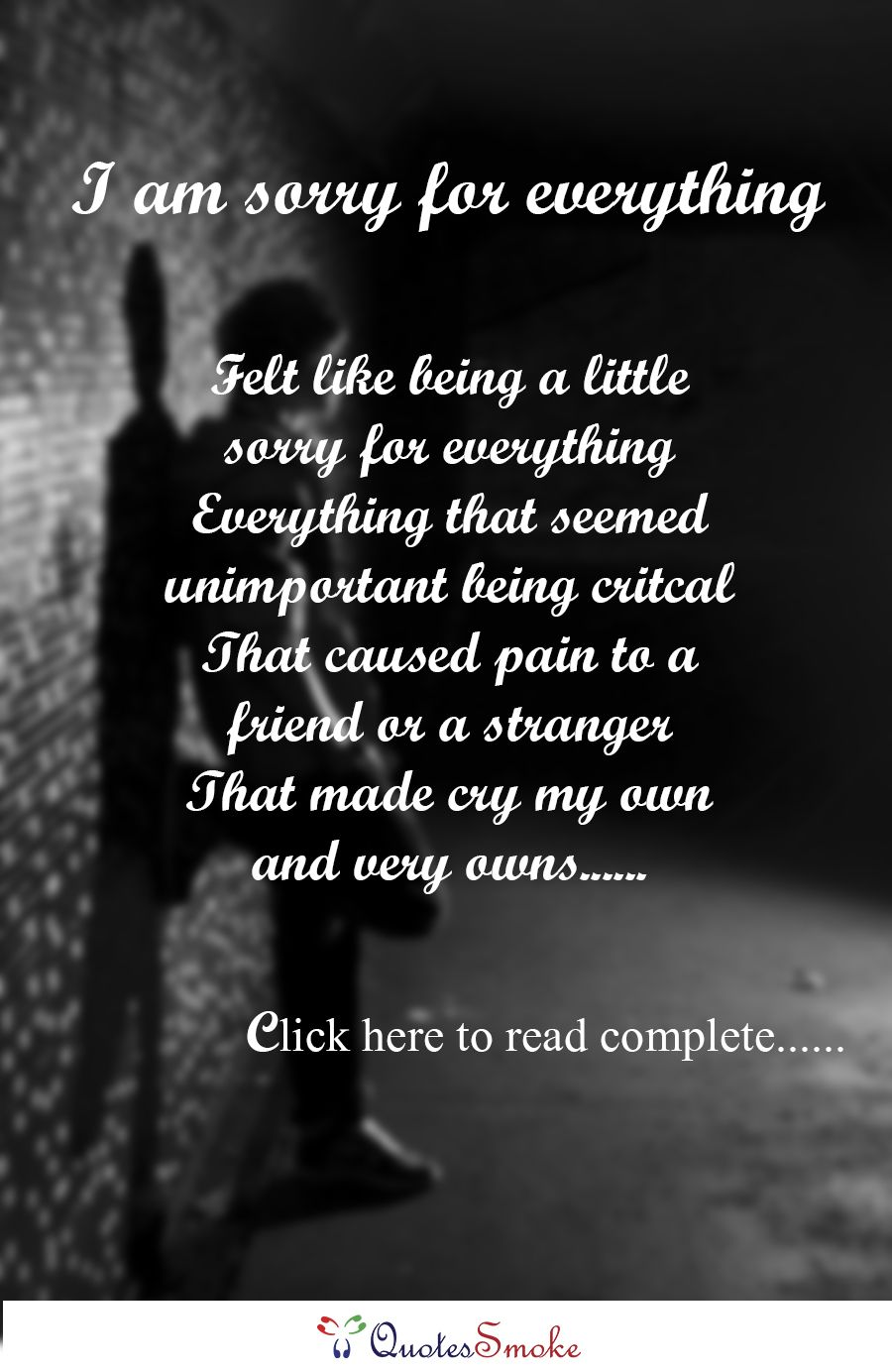 Sorry For Everything Felt Like Being A Little Sorry For Everything Everything That Seemed Unimportan Sorry For Everything Love Life Quotes Inspirational Quotes