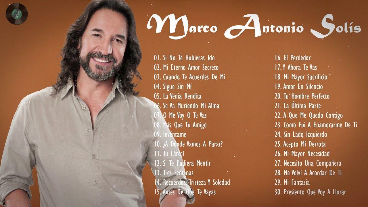 Marco Antonio Solis Sus Mejores Baladas Romanticas Marco Antonio