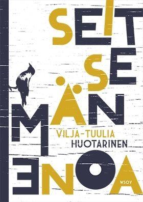 """Vilja-Tuulia Huotarinen: """"Seitsemän enoa"""" (2013)"""