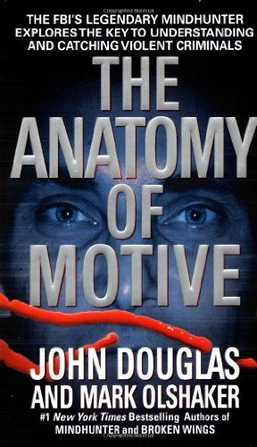 The Anatomy of Motive : The FBI's Legendary Mindhunter Explores the Key to Understanding and Catching Violent Criminals by John E. Douglas,http://www.amazon.com/dp/0671023934/ref=cm_sw_r_pi_dp_OeTfsb0DDYFM7WMV