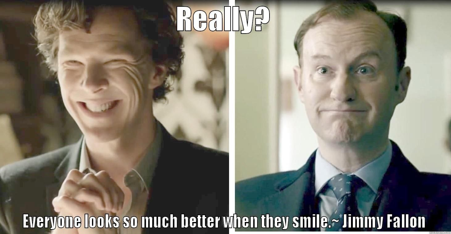 Trust these Smiles? I don't think so. LOL Sherlock funny