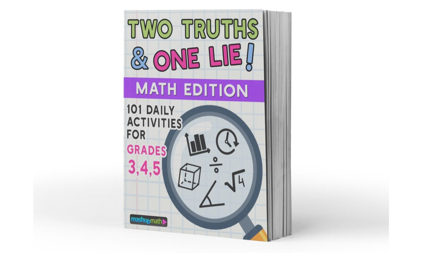 101 Two Truths Amp One Lie Math Activities For Grades 3 4